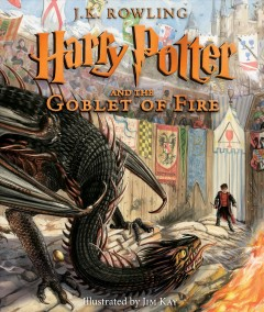 Harry Potter and the goblet of fire : [illustrated edition] / J.K. Rowling ; illustrated by Jim Kay.