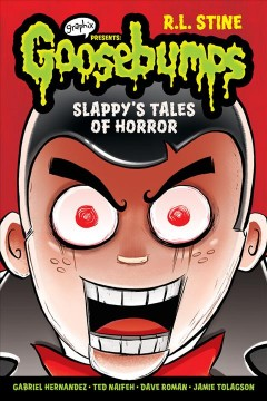 Slappy's tales of horror / adapted and illustrated by Dave Roman, Jamie Tolagson, Gabriel Hernandez, and Ted Naifeh ; color by Jose Garibaldi.