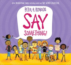 Say something / by Peter Hamilton Reynolds.