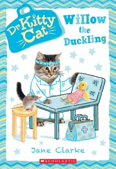 Willow the Duckling (Dr. Kittycat #4), 4