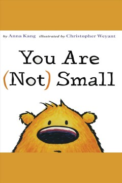 You are (not) small [electronic resource] / Anna Kang.