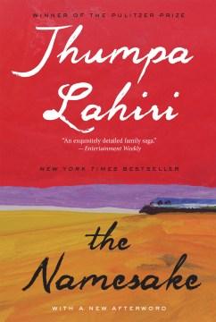 The namesake Jhumpa Lahiri.
