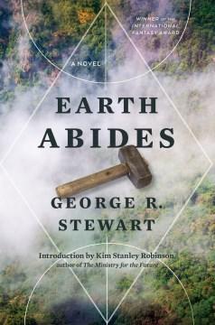 Earth abides George R. Stewart.