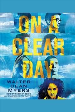 On a clear day [electronic resource] / Walter Dean Myers.