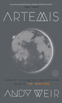 Artemis : a novel / Andy Weir.