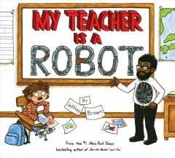 My teacher is a robot / Jeffrey Brown.