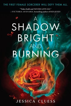 A shadow bright and burning Jessica Cluess.