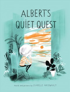 Albert's quiet quest : a Mile End kids story / words and pictures by Isabelle Arsenault.