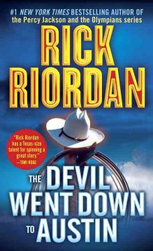 The devil went down to Austin / Rick Riordan.