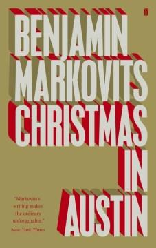 Christmas in Austin / Benjamin Markovits.