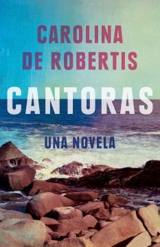 Cantoras : una novela