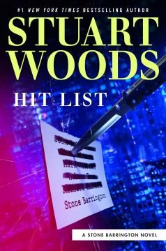 Hit list A Stone Barrington Novel Series, Book 53 / Stuart Woods.