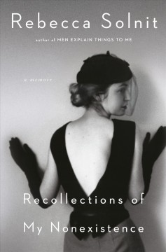 Recollections of my nonexistence / Rebecca Solnit.