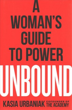 Unbound : a woman's guide to power