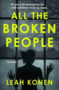 All the broken people / Leah Konen.