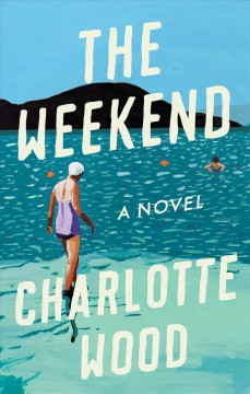 The weekend / Charlotte Wood.