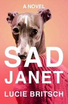 Sad Janet : a novel