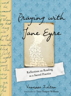Praying with Jane Eyre : reflections on reading as a sacred practice