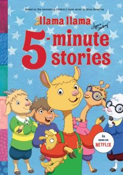 Llama Llama 5-minute stories / Anna Dewdney.
