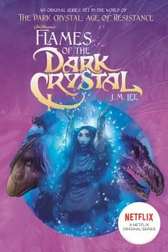 Jim Henson's Flames of the dark crystal