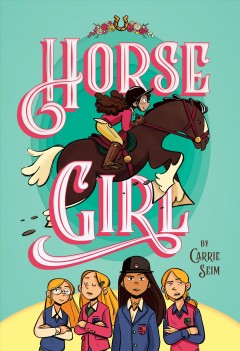 Horse girl / by Carrie Seim ; illustrations by Steph Waldo.