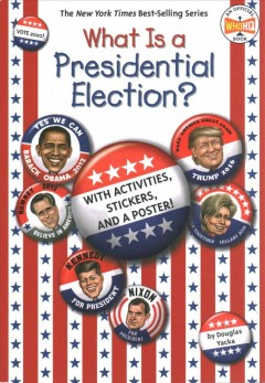 What Is a Presidential Election? : With Activities, Stickers, and a Poster!