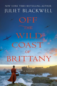 Off the wild coast of Brittany / Juliet Blackwell.
