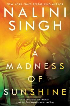 A madness of sunshine / Nalini Singh.