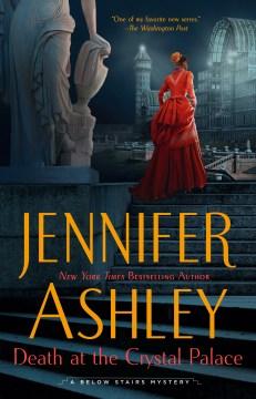 Death at the crystal palace Jennifer Ashley.
