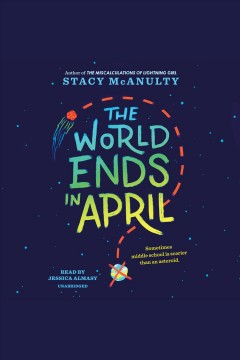 The world ends in April [electronic resource] / Stacy McAnulty.