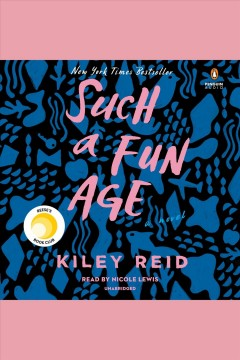 Such a fun age [electronic resource] : a novel / Kiley Reid.