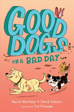 Good Dogs on a Bad Day