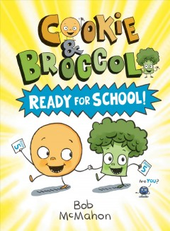 Cookie and Broccoli : Ready for School!