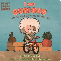 I Am Curious : A Little Book About Albert Einstein