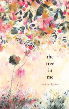 The tree in me / Corinna Luyken.