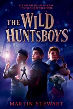 The wild huntsboys Martin Stewart