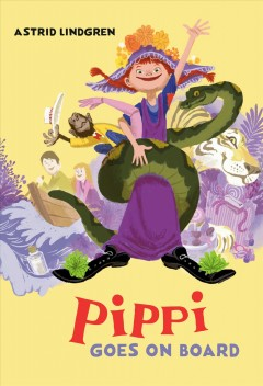 Pippi goes on board / Astrid Lindgren ; translated by Susan Beard ; illustrated by Ingrid Vang Nyman.