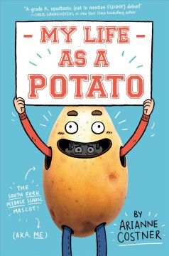 My life as a potato / by Arianne Costner ; illustrated by James Lancett.