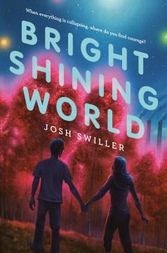 Bright shining world Josh Swiller