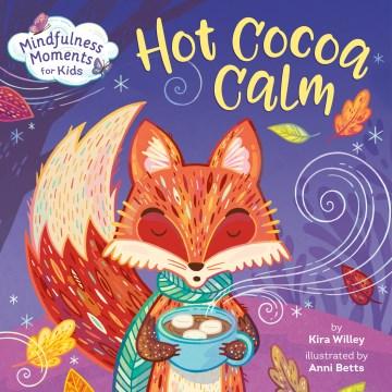 Hot Cocoa Calm