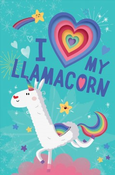 I love my llamacorn / written by Danielle McLean ; illustrated by Prisca Le Tandé.