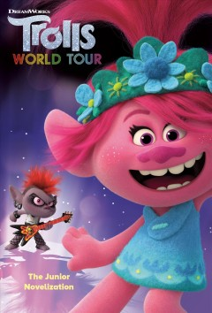 Trolls world tour : the junior novelization / adapted by David Lewman.
