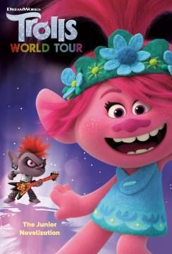 Trolls World Tour : The Junior Novelization