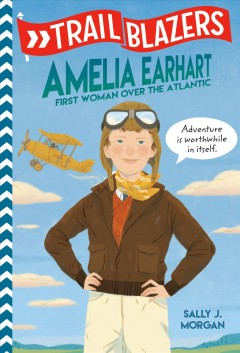 Amelia Earhart : first woman over the Atlantic
