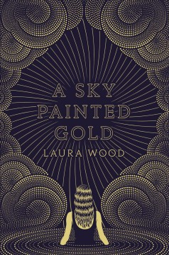 A sky painted gold / Laura Wood.