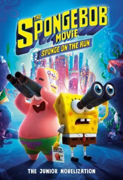 The Spongebob Movie- Sponge on the Run- the Junior Novelization