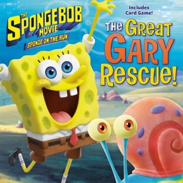 The Spongebob Movie:sponge on the Run the Great Gary Rescue!