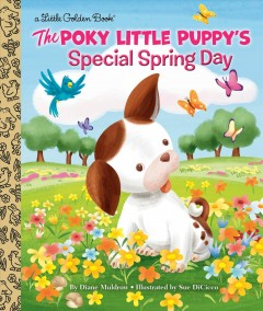 The poky little puppy's special spring day / by Diane Muldrow, after Janette Sebring Lowrey, author of The poky little puppy ; illustrated by Sue DiCicco.