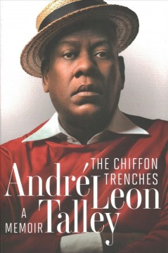 The chiffon trenches : a memoir / André Leon Talley.
