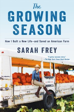 The growing season : how I saved an American farm--and built a new life
